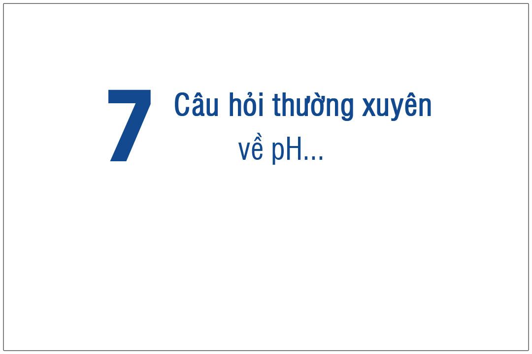 7 Câu hỏi thường xuyên về máy đo pH
